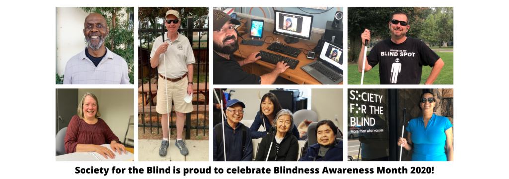 "Collage featuring Society for the Blind staff and clients; caption reads: ""Society for the Blind is proud to celebrate Blindness Awareness Month 2020!"""